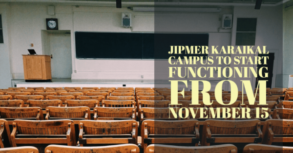 Campus of JIPMER at Karaikal to start functioning from November 15