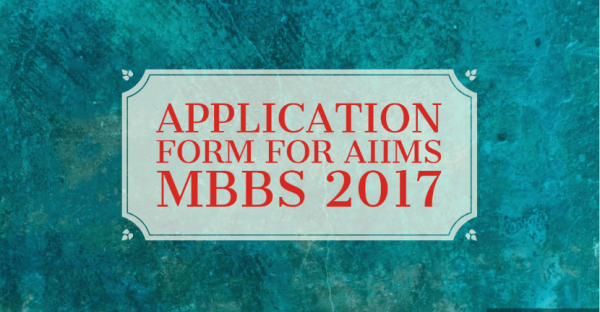 AIIMS MBBS 2017: Application Form