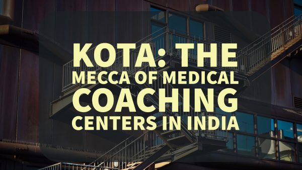 KOTA: The Mecca of Medical Coaching Centers in India