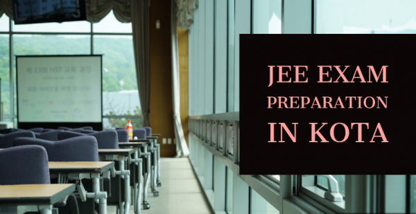 Kota: Best place for JEE Exam Preparation