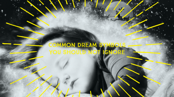 5 Common Dream Symbols You Should Never Ignore