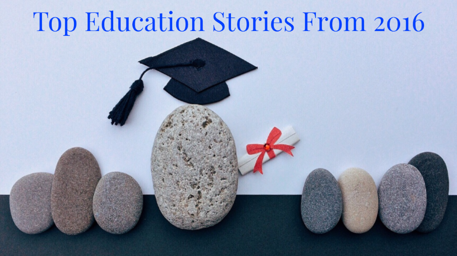 Top 9 Education Stories From 2016