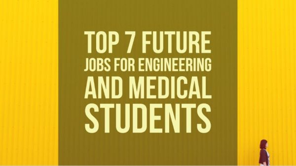 Top 7 Future Jobs for Engineering and Medical Students