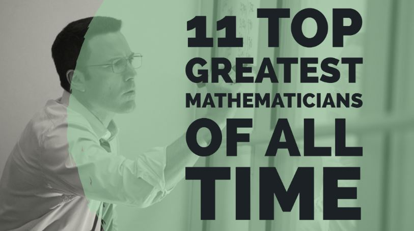 11 Greatest Mathematicians of All Time