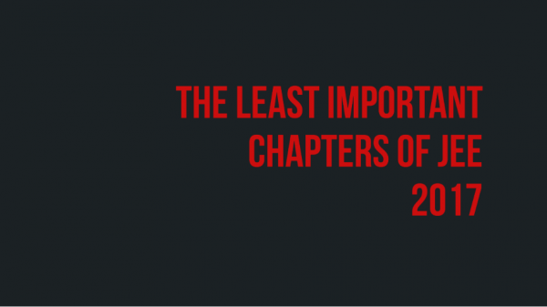 The least important chapters for JEE 2017