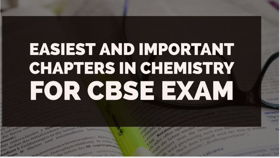 Easiest and Important Chapters in Chemistry for CBSE Board