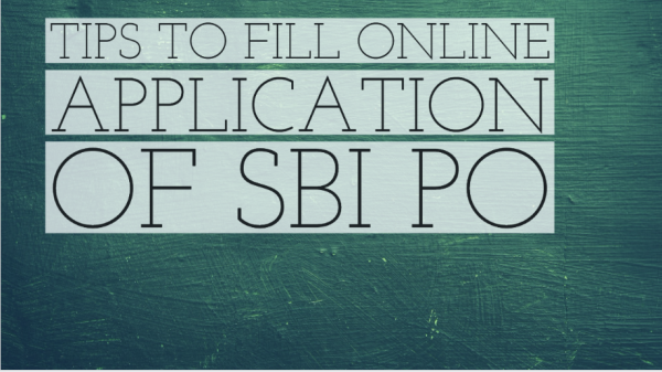 How To Fill The Online Application Form For SBI PO 2017?
