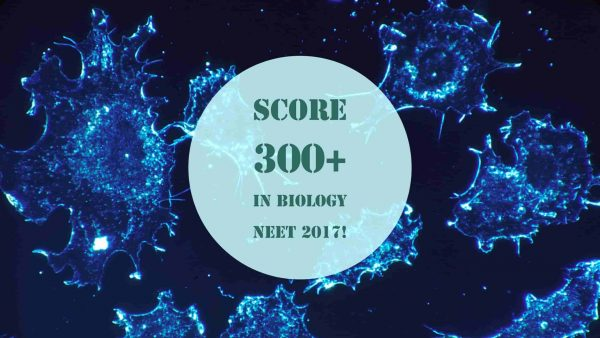 Embibe Magic: How To Score 300+ In NEET Biology 2017?