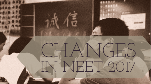 4 Important Changes made to National Eligibility Entrance Test (NEET) 2017