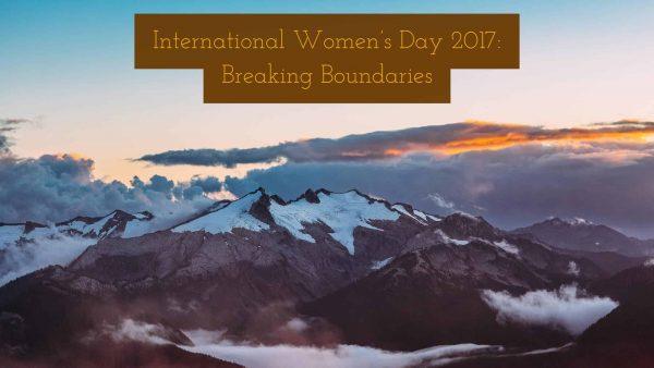International Women's Day 2017: Breaking Boundaries