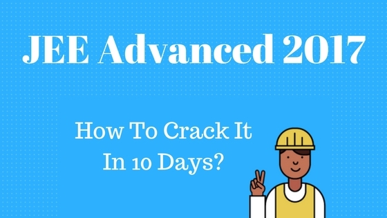 how-to-crack-jee-advanced-2017