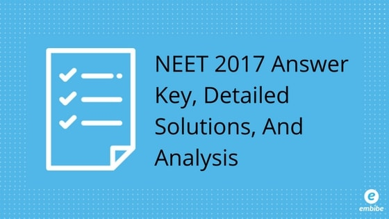 neet 2017 answer key question paper detailed solutions pdf