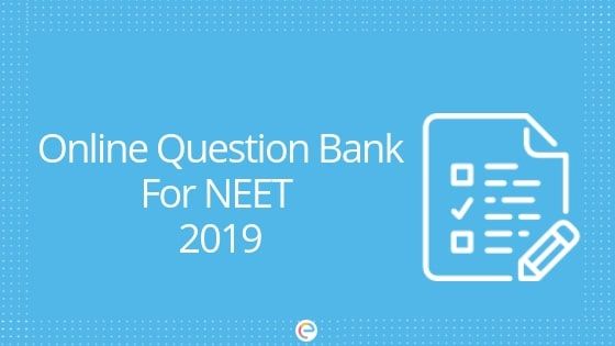 NEET Question Bank 2019 | Solve Important NEET Practice