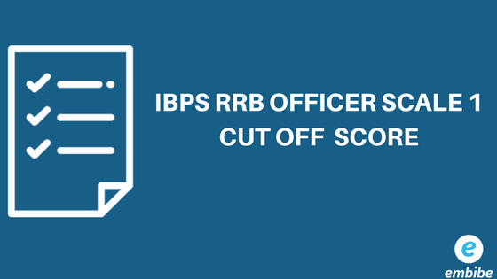 IBPS RRB Officer Scale 1 Cut off score