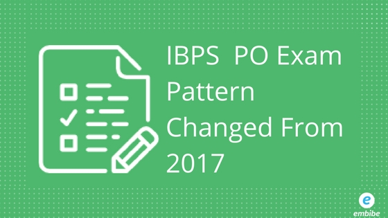 IBPS PO Exam Pattern | Everything You Need To Know