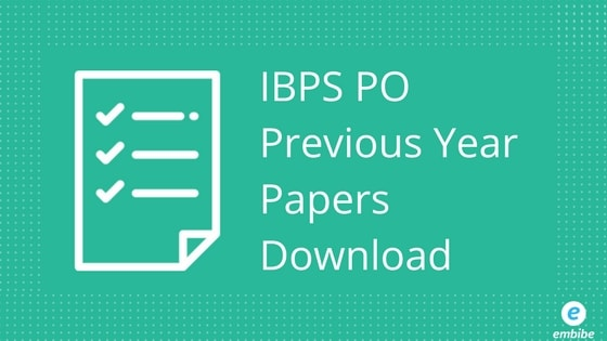 IBPS PO Previous Year Papers | Download Or Take Online Test