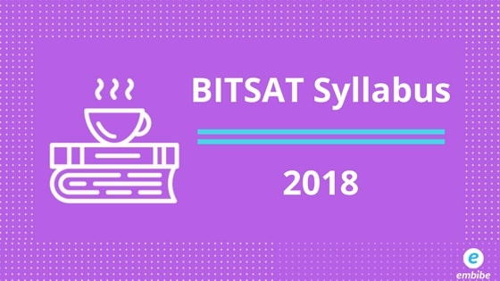 BITSAT Syllabus 2018 | Check BITSAT Cut Off & Exam Pattern