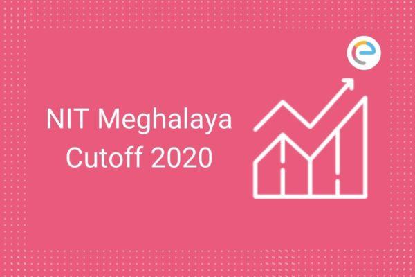 NIT Meghalaya Cut Off