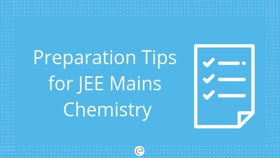 Preparation tips for JEE Mains Chemistry