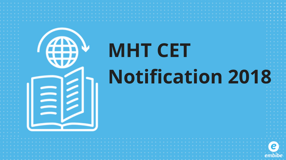 MHT CET Notification 2018 | Important Dates, Eligibility, Exam Pattern, Syllabus