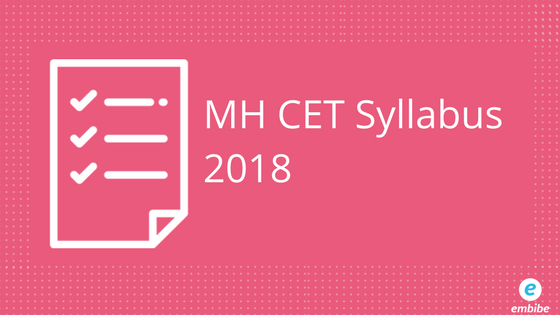MH CET Syllabus 2018| Complete Syllabus for Maths Physics & Chemistry