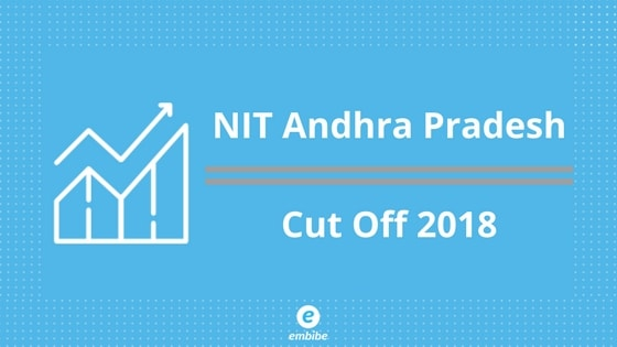 Official NIT Andhra Pradesh Cut Off 2018 | Category & Branch Wise