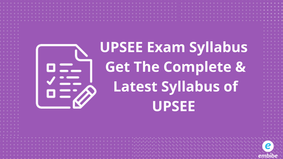 UPSEE Syllabus | Get The Complete & Latest Syllabus of UPSEE B.Tech courses