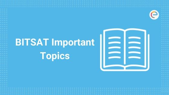 BITSAT Important Topics | Check BITSAT Chapter-wise Weightage