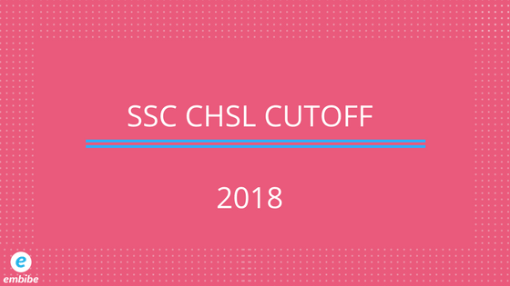 SSC CHSL Cutoff Score   Check Out Official Cut Off Score for