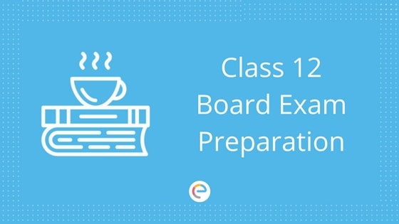 Class 12 Board Exam Preparation