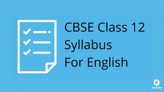 CBSE Class 12 Syllabus For English: Detailed Syllabus For Class 12 English