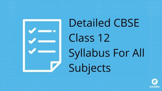 CBSE Class 12 Syllabus: Detailed Syllabus Of All Subjects