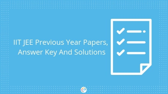 IIT JEE Previous Year Papers With Solutions, Answer Key