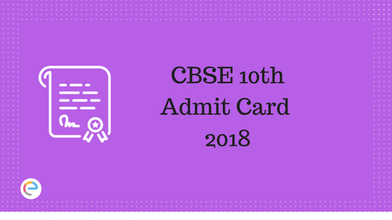 CBSE Class 10 Admit Card 2018 | Download CBSE Board 10th Hall Ticket
