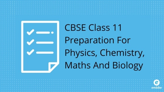 CBSE Class 11 Preparation PCMB: Study Plan And Tips