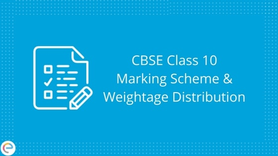 CBSE Class 10 Marking Scheme And Weightage Distribution
