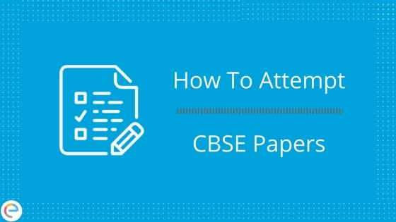 How To Attempt Paper CBSE Board