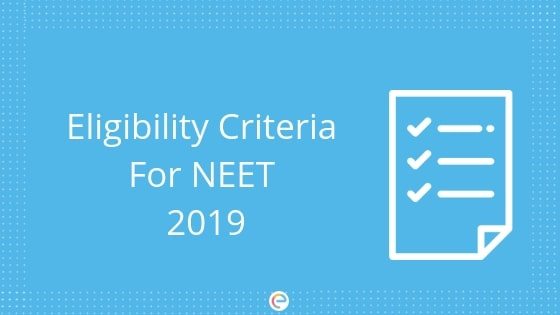 NEET Eligibility 2019 | Age Limit, Qualification, Reservation, 15
