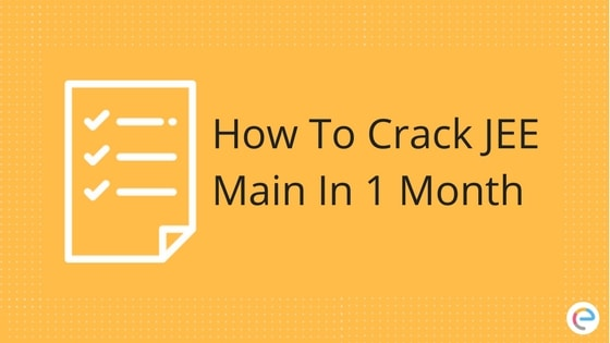 How To Crack JEE Main In 1 Month