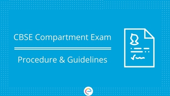 CBSE Compartment Exam - Procedure, Guidelines, FAQs
