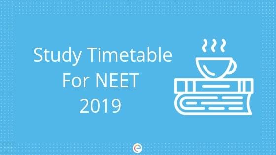 NEET Timetable | Study Timetable For NEET 2019