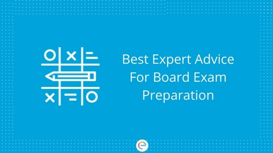 Best Expert Advice For Board Exam Preparation