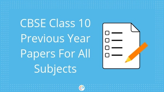 CBSE Class 10 Previous Year Papers For All Subjects