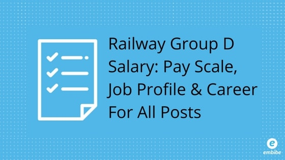 Railway Group D Salary, Pay Scale, Job Profile & Career