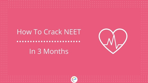How To Prepare For NEET In 3 Months