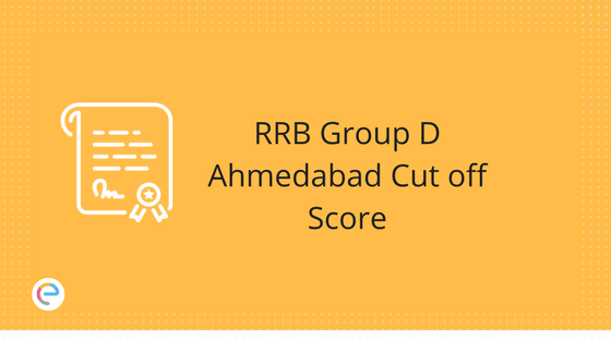 RRB Group D Ahmedabad Cut off 2018 | Check Railway Group D