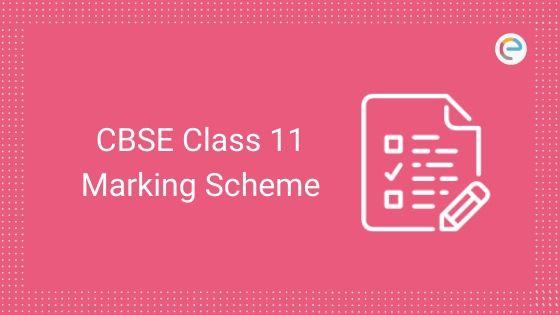 CBSE Class 11 Marking Scheme
