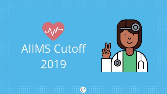 AIIMS MBBS 2019 Cut Off released on June 12 | Check AIIMS Cutoff For GEN, SC, ST, OBC, PwD