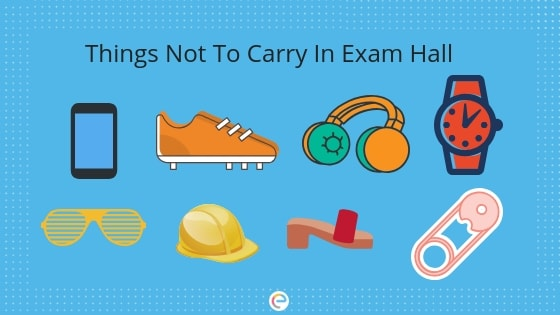 Things not to be carried in exam hall