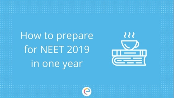 how to prepare for NEET 2019 in one year